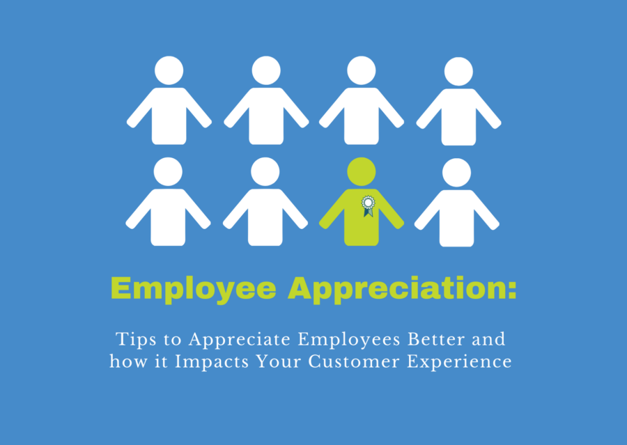 employee appreciation tips and how it impacts your customer experience
