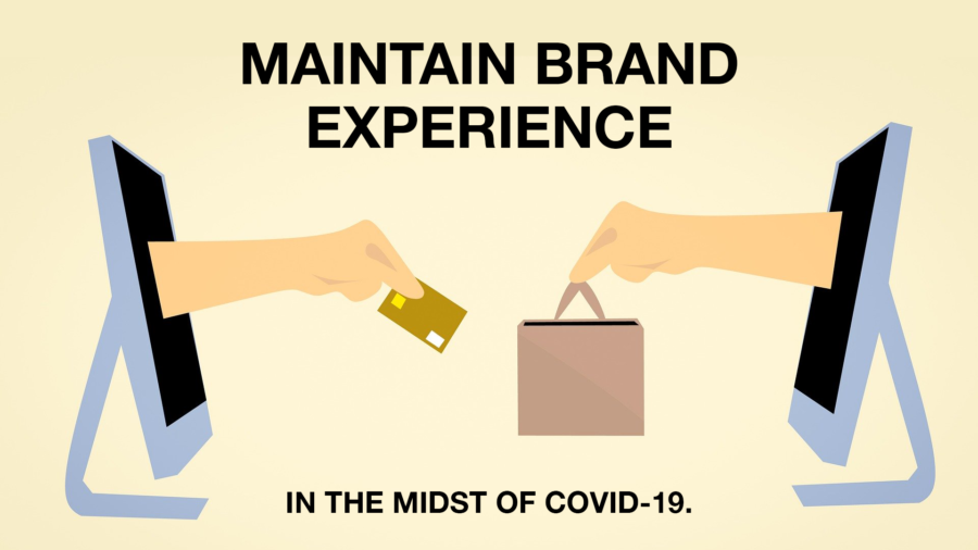maintain brand experience in the midst of covid-19